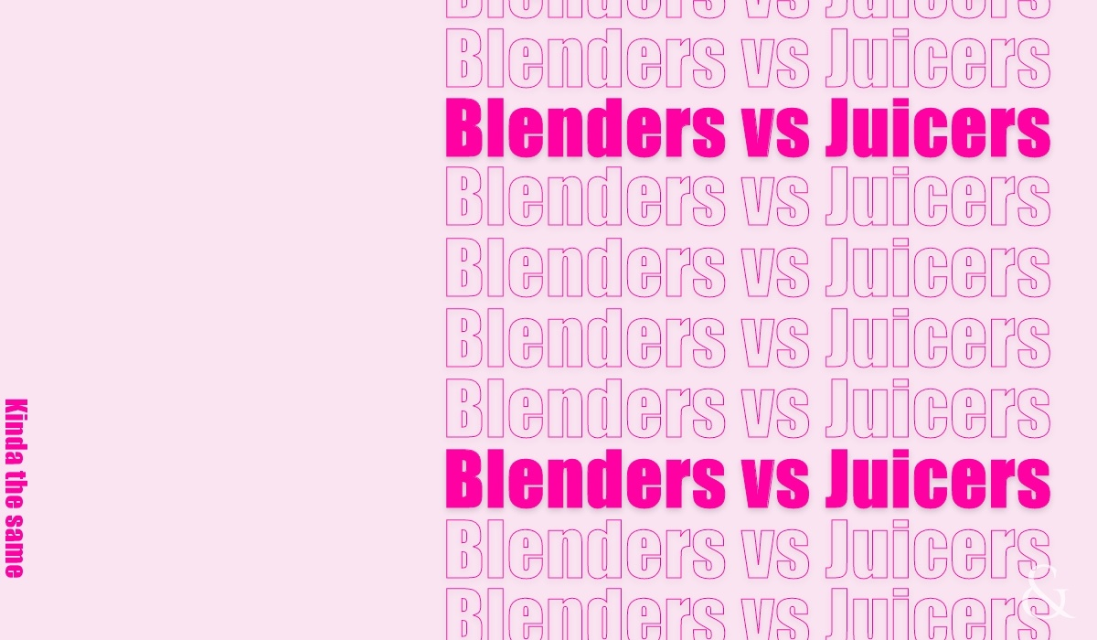 Blenders vs. Juicers: Which One Should You Choose to Buy