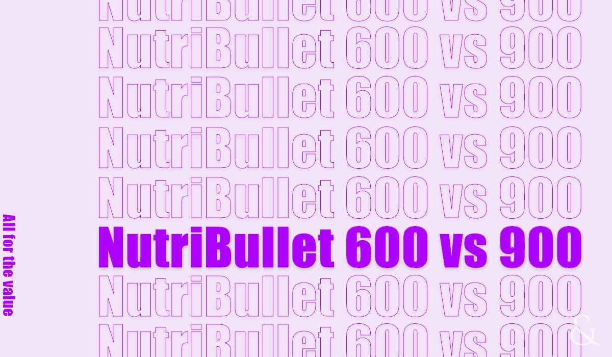 Nutribullet 600 vs 900 Pro: Which One To Buy